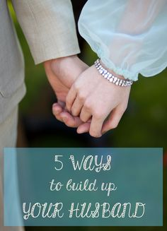 5 Ways to Build Up Your Husband