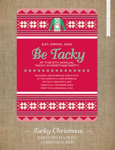 Tacky Christmas Party Invitations - Eat, Drink and Be Tacky - Tacky or Ugly Sweater Party - Personalized and Printed For Your Event