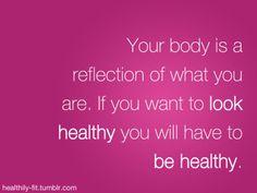 Be healthy - look healthy.