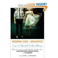 Wedding Cake for Breakfast: Essays on the Unforgettable First Year of Marriage