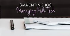 Managing Kids Tech A