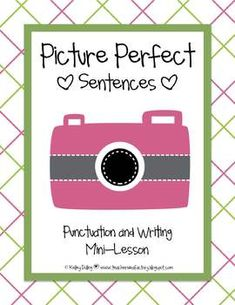 Picture Perfect Sentences: Writing + Punctuation Mini-Lesson