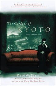 The Gardens of Kyoto  Author: Kate Walbert