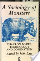 a sociology of monsters essays on power