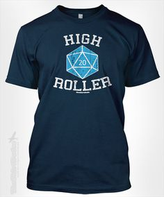 High roller 20 sided die - gift ida for card player D20 dice board games magic the gathering trading card dueling tshirt t-shirt tee shirt