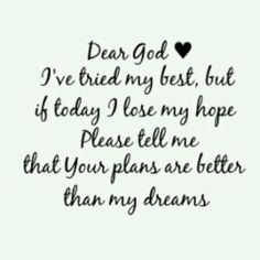 Your plans are better than my dreams - amen!