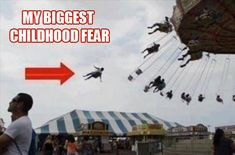 childhood nightmares. this is why i don't ride these things