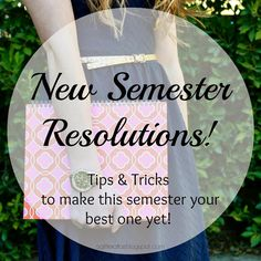 New Semester Resolutions. Tips & Tricks to make this semester your best one yet.
