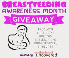 Breastfeeding Awareness Month #Giveaway Grand Prize is worth $590! 2nd Place is worth $130! Get your  entries in! This is huge! Ends 8/19
