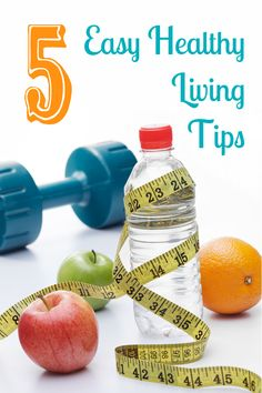 Easy healthy living Tips.