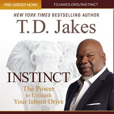 """INSTINCT """"The Big Reveal""""! A few months ago, I asked you to help me choose a subtitle for my new book! Thank you for your help, I wanted you to be the first to see!  """"The Power to Unleash Your Inborn Drive""""  PRE-ORDER your copy TODAY! Release Date is May 6th http://www.tdjakes.org/instinct"""