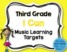 "176 Third Grade ""I Can"" Learning Targets for the Music Classroom. All targets are aligned to the new National Core Arts Standards!"