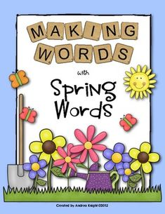 """""""Making Words"""" with Spring Words:  5 complete lessons to supplement your phonics instruction this spring.  Make words using the letters in spring, garden, flower, shovel, and butterfly.  Student letter tiles, word cards, and sorting sheets are included for each lesson.  (33 pages, $)  #makingwords  #phonics  #spring"""