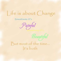 quotes about change | Life-is-about-change-change-quote_large