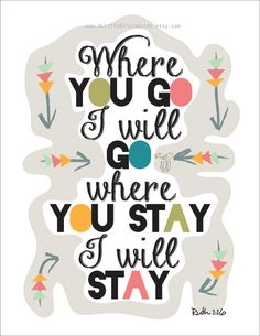 """Ruth 1:16 Print. """"Where you Go I'll Go"""". Wall Art. Colorful Typography. Christian Scripture Gifts. Wedding. Arrows. Modern Bible Verse."""