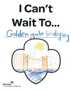 www.girlscoutsnorcal.org/join  #icantwaito #bridge #GGB