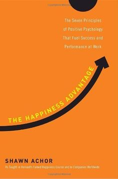 The Happiness Advantage: The Seven Principles of Positive Psychology That Fuel Success and Performance at Work by Shawn Achor http://amzn.to/S0yMEp