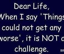 challenges, laugh, stuff, funni, thought, true, quot, thing, dear life