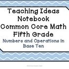 This set of notebook dividers is designed for the numbers and operations in base ten domain of the common core standards for fifth grade.  I have i...