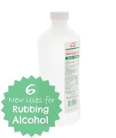 Inspiration For Moms: Six on Saturday: New Uses for Rubbing Alcohol