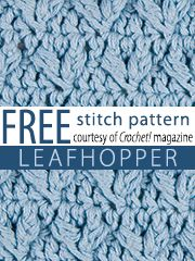 Free Leafhopper Crochet Stitch Pattern from Crochet! magazine. Download here: http://www.crochetmagazine.com/stitch_patterns.php?page=1