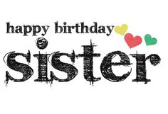 10 Lovely Sister Quotes (with Pictures) Sisters Birthday Quotes, Famili, Sister Birthday Quotes, 16Th Birthday, Happy Birthday Sister, Happi Birthday, 17Th Birthday, Sister Quotes Birthday, Birthday Quotes Sister