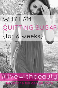 Why I am quitting sugar, all of it! and How!!, with the help of @Sarah Chintomby Wilson . #IQS via @FieldstoneHill Design, Darlene Weir Design, Darlene Weir