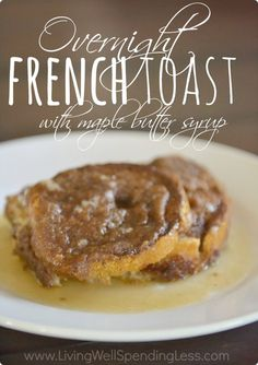 Overnight French Toast {with Warm Maple Butter Syrup} - Living Well Spending Less™