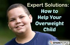Diet and fitness experts explain how to help your overweight child lose weight without destroying his or her self-esteem | via @SparkPeople #fitness #diet #health #kids #SparkMoms