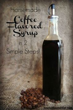 Quick & Easy Homemade Coffee Flavored Syrup Extract