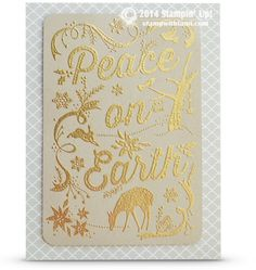 "Stampin Up Peace on Earth, isn't that what it's all about? Such a beautiful message for this holiday season. This gorgeous stamp comes from the ""Nature's Peace"" stamp set. It's heat embossed in gold to make this card a stand out."