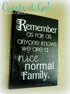 Family quote in vinyl, already have this in a picture frame but would like to have a sign