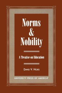 Norms and Nobility: A Treatise on Education by David V. Hicks
