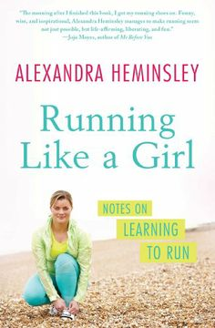 Running Like a Girl: Notes on Learning to Run by Alexandra Heminsley,http://www.amazon.com/dp/1451697155/ref=cm_sw_r_pi_dp_5xNCtb1CWHF966EF