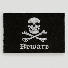 Skull Beware Doormat from World Market. I NEEEEEEEED this.
