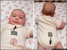 Food goes in here... comes out here... baby pajamas by Chipotle.