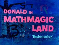 Donald In Mathmagic Land  Learn math from Donald Duck. A Disney cartoon from 1959.