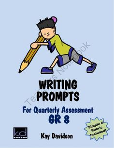Writing Prompts for Quarterly Assessment GR 8 by Kay Davidson from KayDavidson on TeachersNotebook.com -  (16 pages)  - Need quarterly writing prompts for formal assessment?  Need a writing rubric that is simple, quick, and effective?  Everything you could possibly need for formal writing assessment is right here!  Just add students!