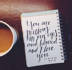 You are precious in