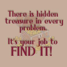 There is hidden treasure . . . quote