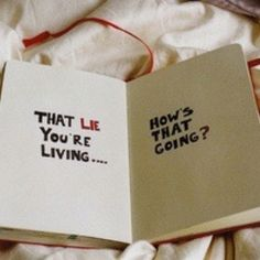 Living a lie...haha keep telling yourself you are just living a happy life...LIE.