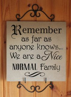Remember We are a Nice Normal Family  Vinyl by VinylDesignsByCJ