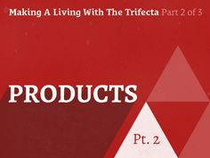 Podcast 081: Making A Living With the Trifecta Part 2 of 3: Products http://seanwes.com/podcast/081-making-a-living-with-the-trifecta-part-2-of-3-products/