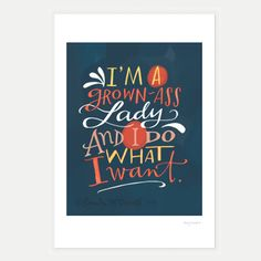 "I'm A Grown Ass Lady and I Do What I Want Print, 11"" x 14"""
