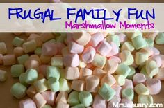Frugal Family Fun – Marshmallow Moments