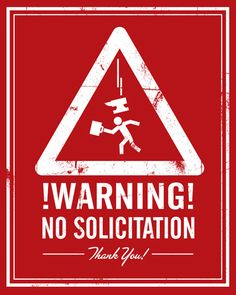 LOL! .....or you could go with the NOT so subtle approach....    No Solicitation by alanspach, via Flickr