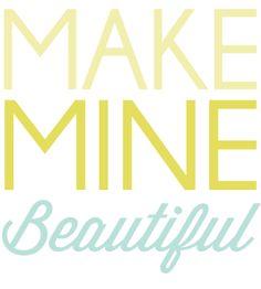 Everyday On Display :: Make Mine Beautiful