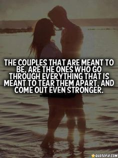 Hate that this has happen but it true. If you have someone you love you wont give up that easily...love is worth fighting for.