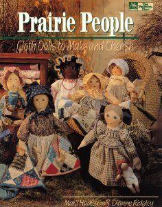 Prairie People: Cloth Dolls to Make and Cherish: Marji Hadley, J. Dianne Ridgley: