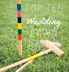 I want people to be relaxed and to have FUN at my wedding. I love the idea of lawn games.